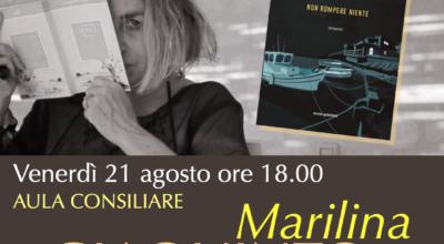 21 agosto: MARILINA GIAQUINTA presenta il suo libro NON ROMPERE NIENTE